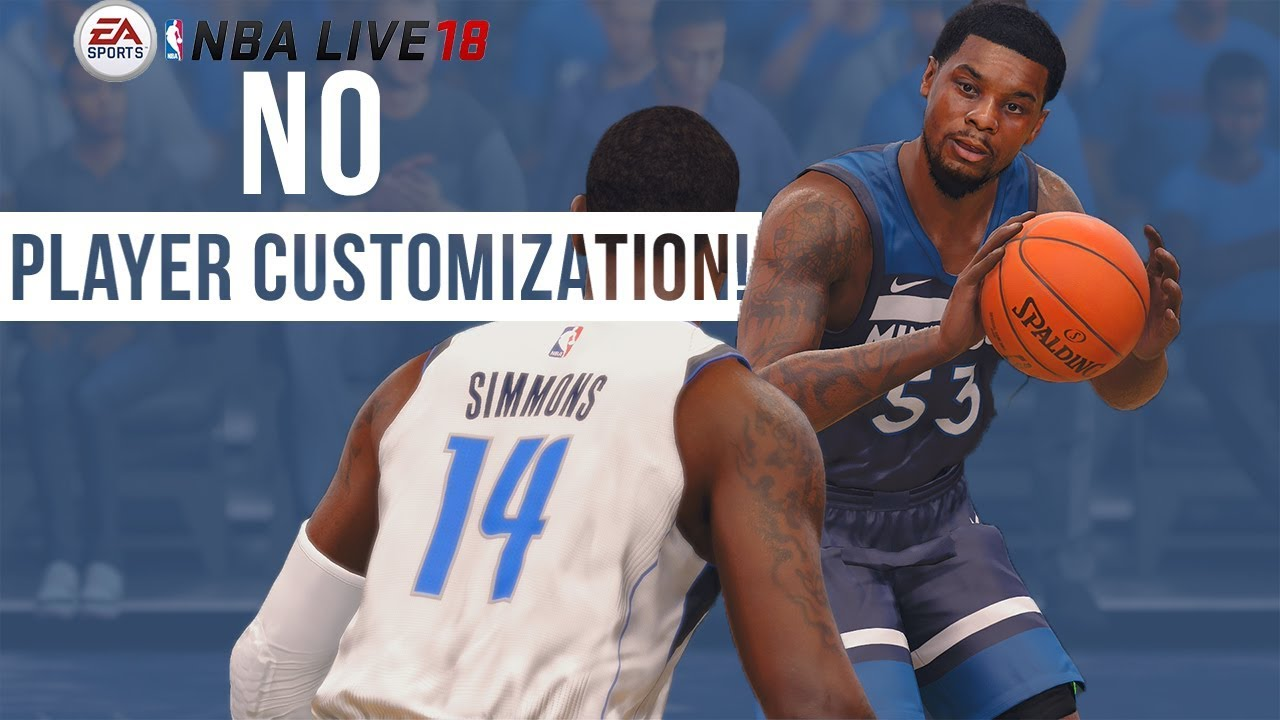 NBA Live 18 Won't Let You Edit Players! Will NBA Live 18 Add Player Customization With Day 1 Patch?
