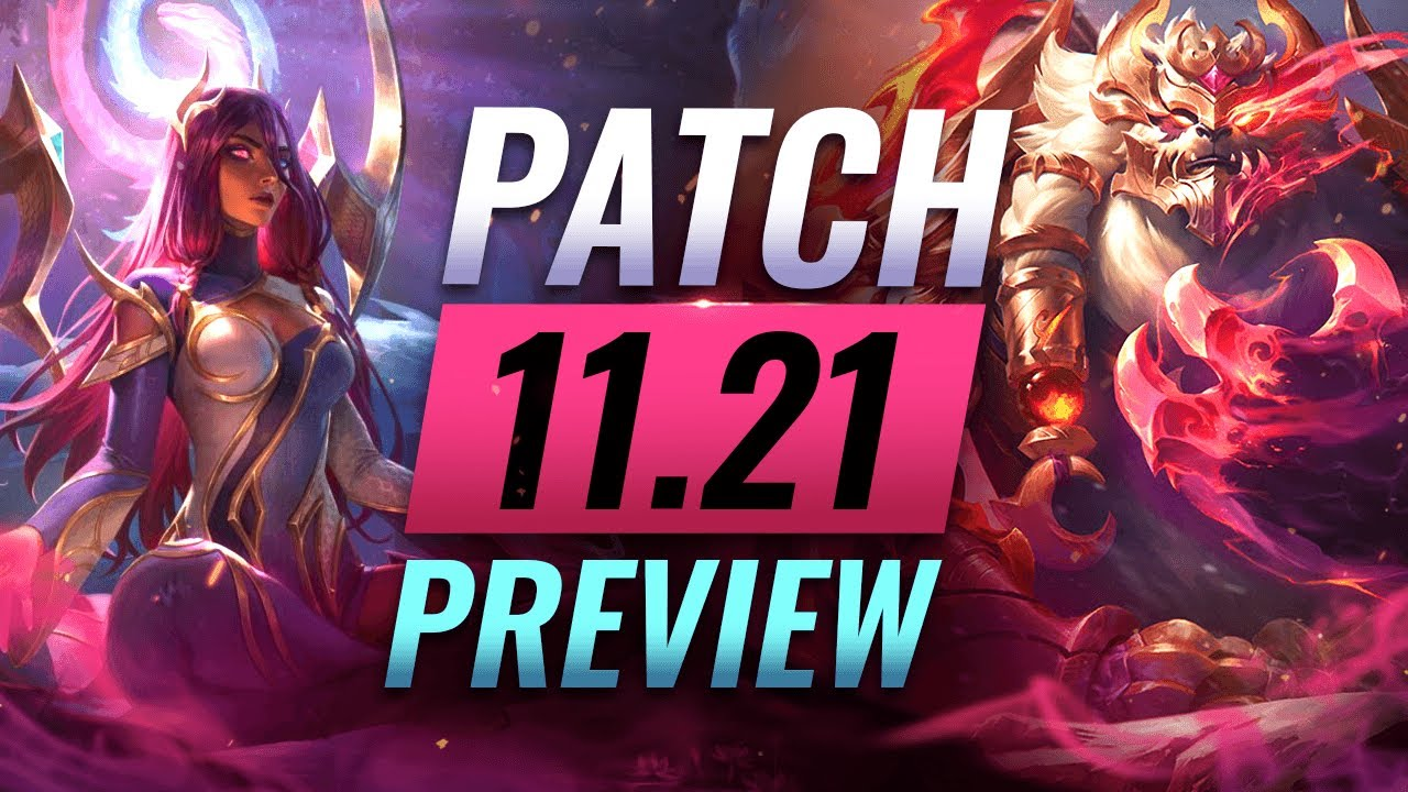 NEW PATCH PREVIEW: Upcoming Changes List For Patch 11.21 - League of Legends